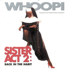 """Sister Act 2: Back in the Habit"""