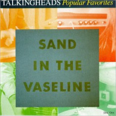 """Popular Favorites 1976-1992 / Sand in the Vaseline"""