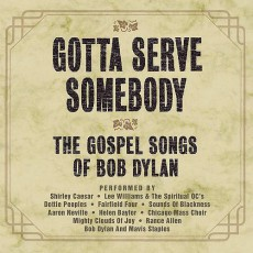 """Gotta Serve Somebody – The Gospel Songs of Bob Dylan"""