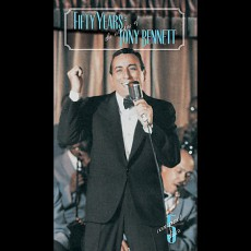 """Fifty Years – The Artistry of Tony Bennett"""