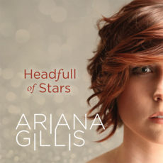 Ariana Gillis – Head Full of Stars